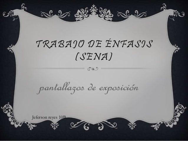TRABAJO DE ÉNFASIS (SENA) pantallazos de exposición Jeferson reyes 10B