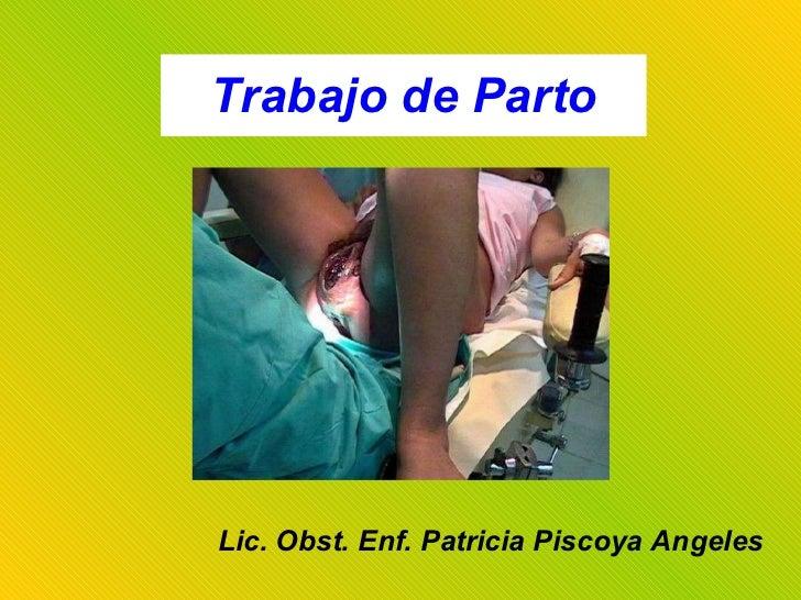 Trabajo de Parto Lic. Obst. Enf. Patricia Piscoya Angeles