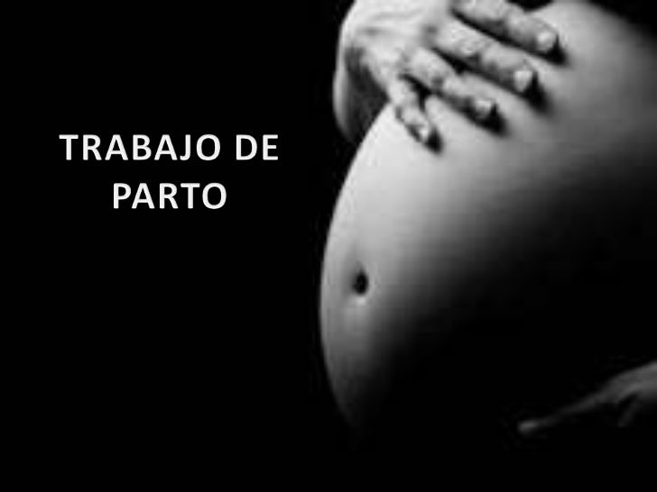 • DEFINICIÓN:             – Periodo que inicia con actividad uterina regular               hasta la expulsión de la placen...