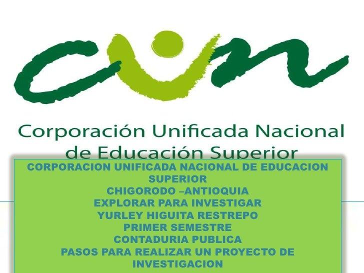 CORPORACION UNIFICADA NACIONAL DE EDUCACION                 SUPERIOR           CHIGORODO –ANTIOQUIA         EXPLORAR PARA ...