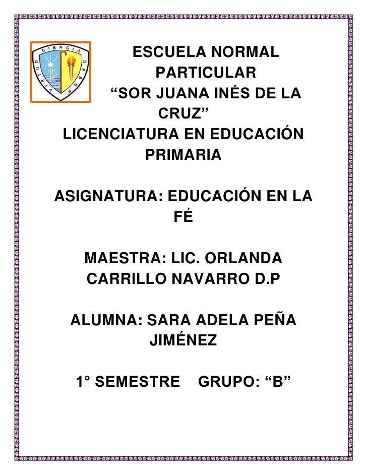 """ESCUELA NORMAL          PARTICULAR     """"SOR JUANA INÉS DE LA          CRUZ""""LICENCIATURA EN EDUCACIÓN         PRIMARIAASIGN..."""