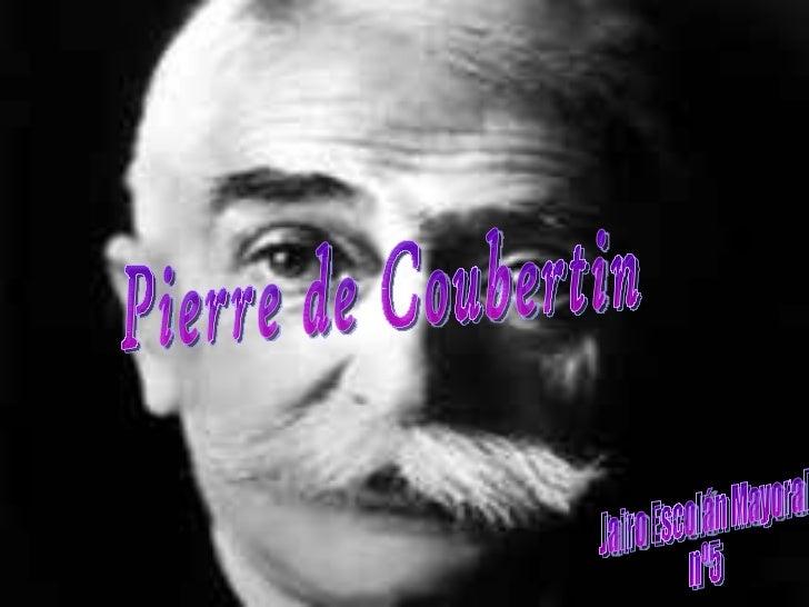 Pierre de Coubertin Jairo Escolán Mayoral  nº5