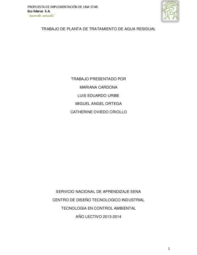 """PROPUESTA DE IMPLEMENTACIÓN DE UNA STAR. Eco lideres S.A. """"desarrollo sostenible"""" 1 TRABAJO DE PLANTA DE TRATAMIENTO DE AG..."""