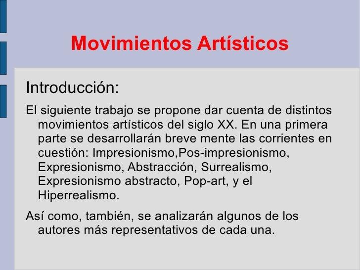 Movimientos Artísticos  Introducción: El siguiente trabajo se propone dar cuenta de distintos   movimientos artísticos del...