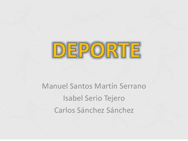 Manuel Santos Martín Serrano Isabel Serio Tejero Carlos Sánchez Sánchez