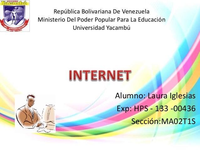 República Bolivariana De Venezuela Ministerio Del Poder Popular Para La Educación Universidad Yacambú Alumno: Laura Iglesi...