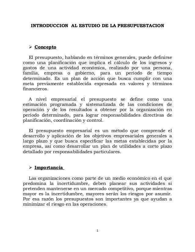 INTRODUCCION AL ESTUDIO DE LA PRESUPUESTACION  Concepto El presupuesto, hablando en términos generales, puede definirse c...