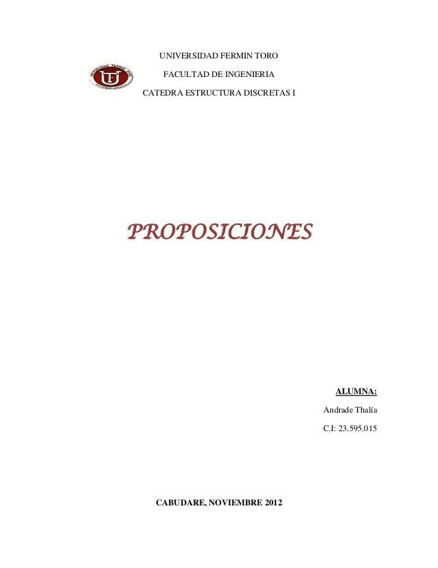 UNIVERSIDAD FERMIN TORO     FACULTAD DE INGENIERIA CATEDRA ESTRUCTURA DISCRETAS IPROPOSICIONES                            ...