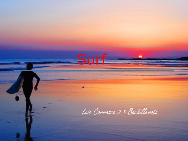 Surf Luis Carrasco 2 º Bachillerato