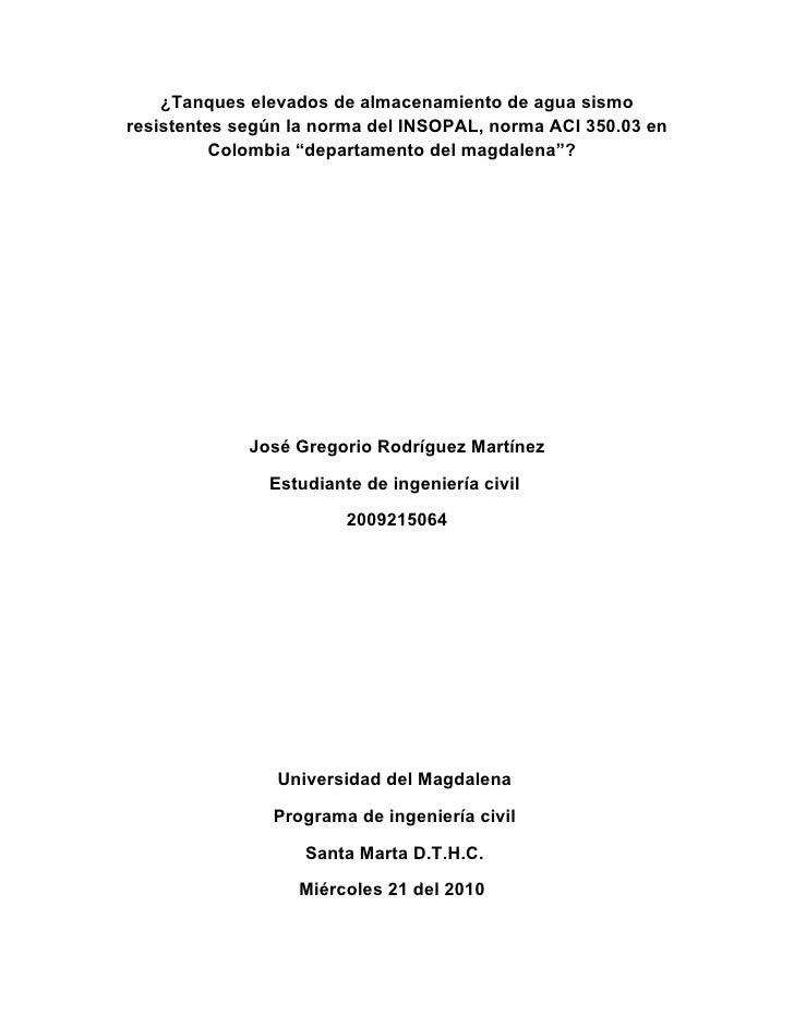 ¿Tanques elevados de almacenamiento de agua sismo resistentes según la norma del INSOPAL, norma ACI 350.03 en           Co...