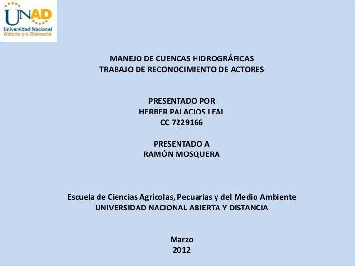 MANEJO DE CUENCAS HIDROGRÁFICAS        TRABAJO DE RECONOCIMIENTO DE ACTORES                     PRESENTADO POR            ...