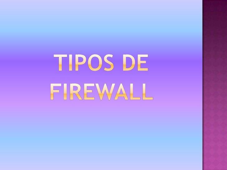 TIPOS DE <br />FIREWALL<br />