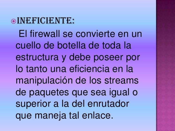 recomendaciones<br />FACTORES QUE NO HACEN DESEABLE UNA FIREWALL<br />