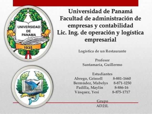 Universidad de Panamá Facultad de administración de empresas y contabilidad Lic. Ing. de operación y logística empresarial...