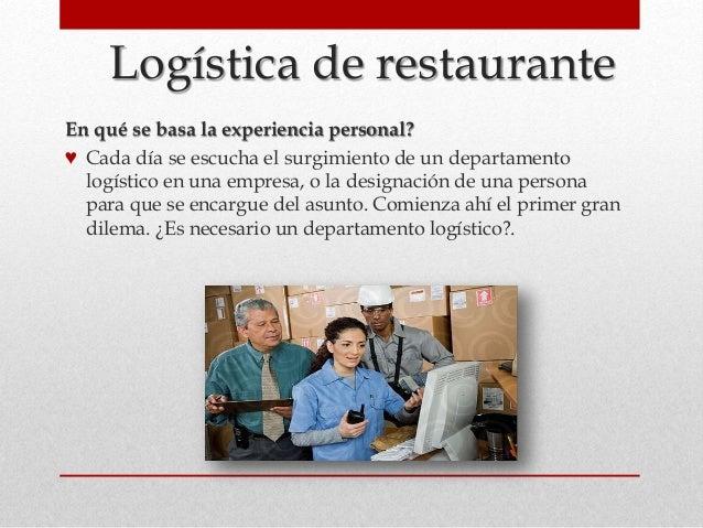 Logística de restaurante En qué se basa la experiencia personal? ♥ Cada día se escucha el surgimiento de un departamento l...