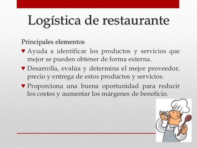 Logística de restaurante Principales elementos ♥ Ayuda a identificar los productos y servicios que mejor se pueden obtener...