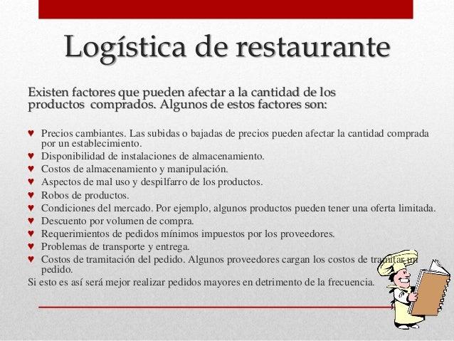 Logística de restaurante Existen factores que pueden afectar a la cantidad de los productos comprados. Algunos de estos fa...