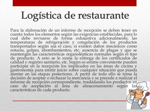 Logística de restaurante Para la elaboración de un informe de recepción se deben tener en cuenta todos los elementos según...