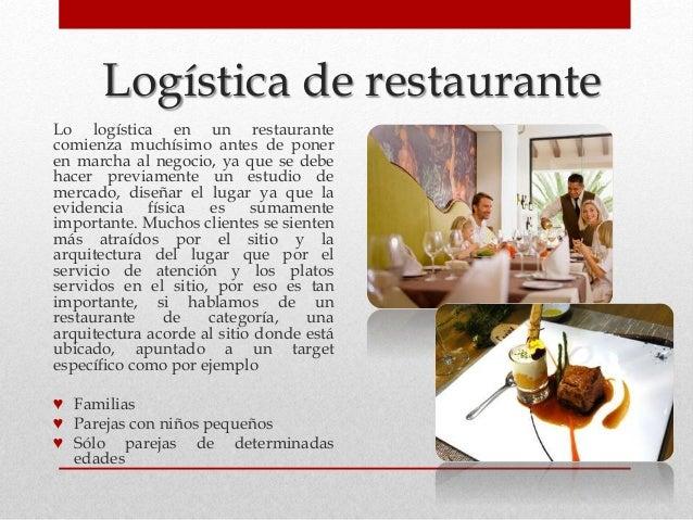Logística de restaurante Lo logística en un restaurante comienza muchísimo antes de poner en marcha al negocio, ya que se ...