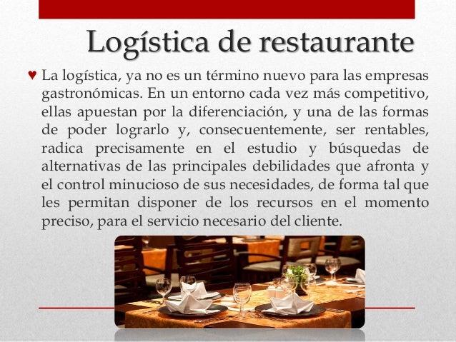 Logística de restaurante ♥ La logística, ya no es un término nuevo para las empresas gastronómicas. En un entorno cada vez...