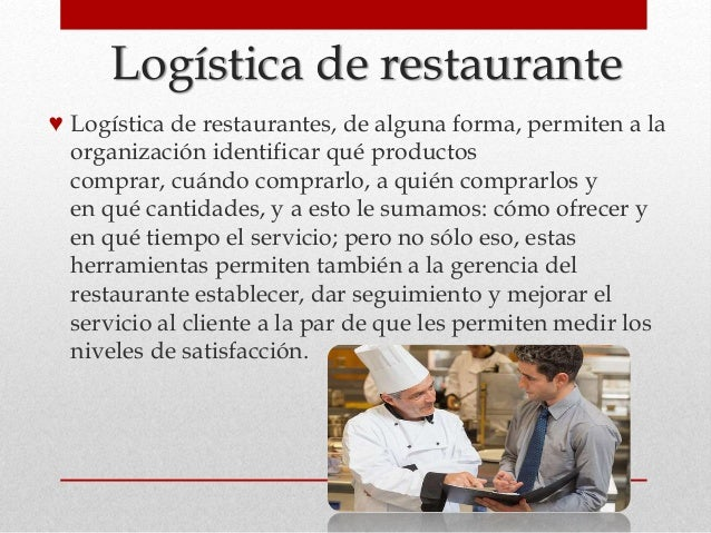 Logística de restaurante ♥ Logística de restaurantes, de alguna forma, permiten a la organización identificar qué producto...