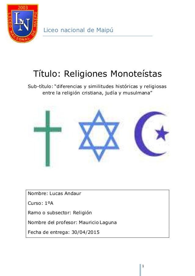 """1 Liceo nacional de Maipú Título: Religiones Monoteístas Sub-título: """"diferencias y similitudes históricas y religiosas en..."""