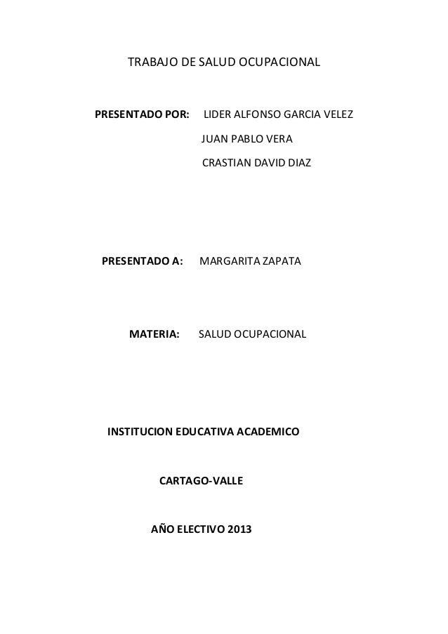 TRABAJO DE SALUD OCUPACIONALPRESENTADO POR:   LIDER ALFONSO GARCIA VELEZ                  JUAN PABLO VERA                 ...