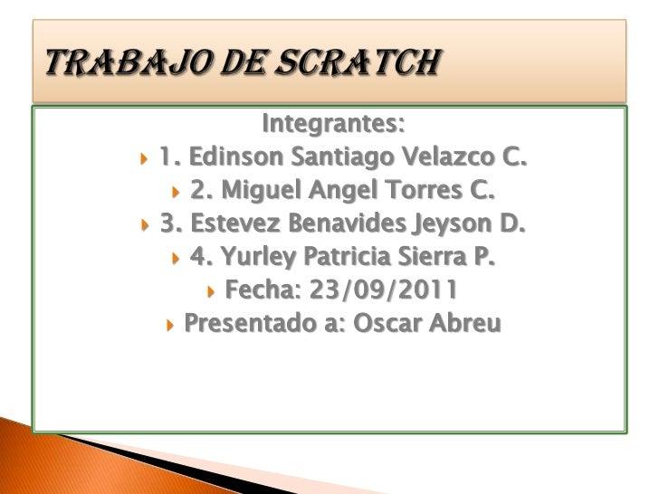 Integrantes:<br />1. Edinson Santiago Velazco C.<br />2. Miguel Angel Torres C.<br />3. Estevez Benavides Jeyson D.<br />4...
