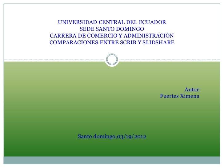 UNIVERSIDAD CENTRAL DEL ECUADOR        SEDE SANTO DOMINGOCARRERA DE COMERCIO Y ADMINISTRACIÓNCOMPARACIONES ENTRE SCRIB Y S...
