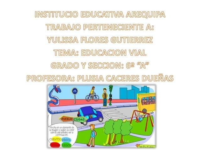 • Podemos definir la Educación Vial como parte de la Educación Social, siendo una eficaz base de actuación ciudadana, dado...