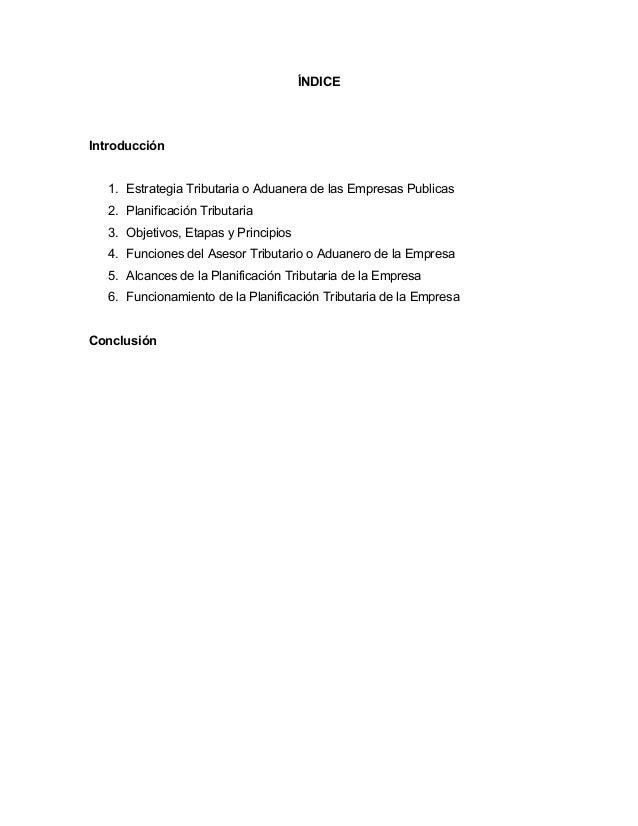 ÍNDICE Introducción 1. Estrategia Tributaria o Aduanera de las Empresas Publicas 2. Planificación Tributaria 3. Objetivos,...