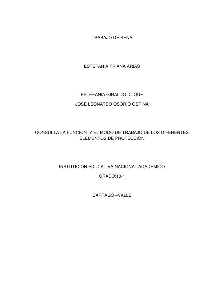 TRABAJO DE SENA<br />ESTEFANIA TRIANA ARIAS<br />ESTEFANIA GIRALDO DUQUE<br />JOSE LEONATDO OSORIO OSPINA<br />CONSULTA LA...