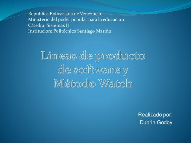 Realizado por: Dubrin Godoy Republica Bolivariana de Venezuela Ministerio del poder popular para la educación Cátedra: Sis...