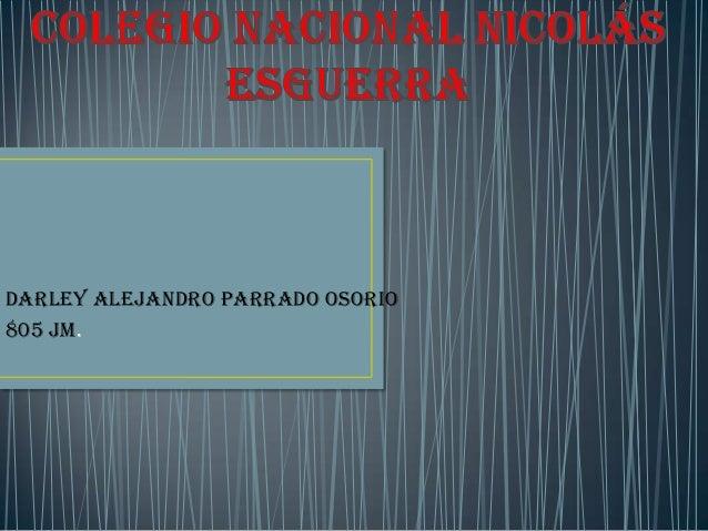 Darley Alejandro parrado Osorio 805 jm.