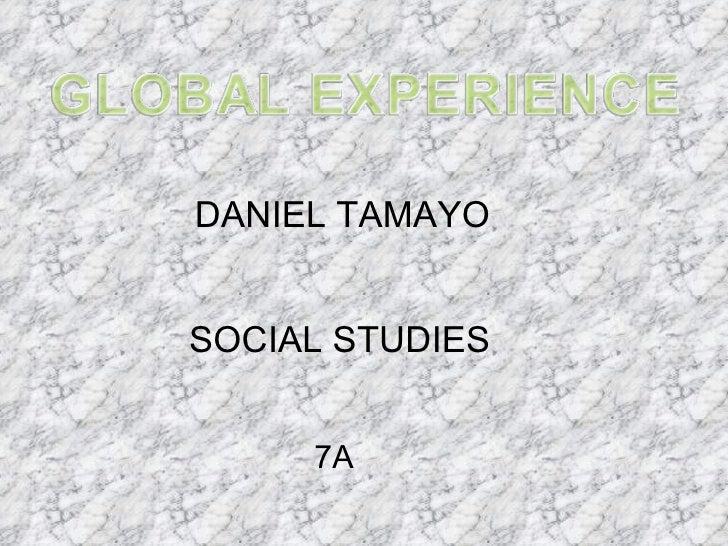 DANIEL TAMAYO  SOCIAL STUDIES 7A