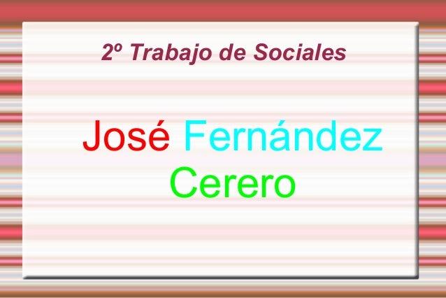 2º Trabajo de SocialesJosé Fernández    Cerero