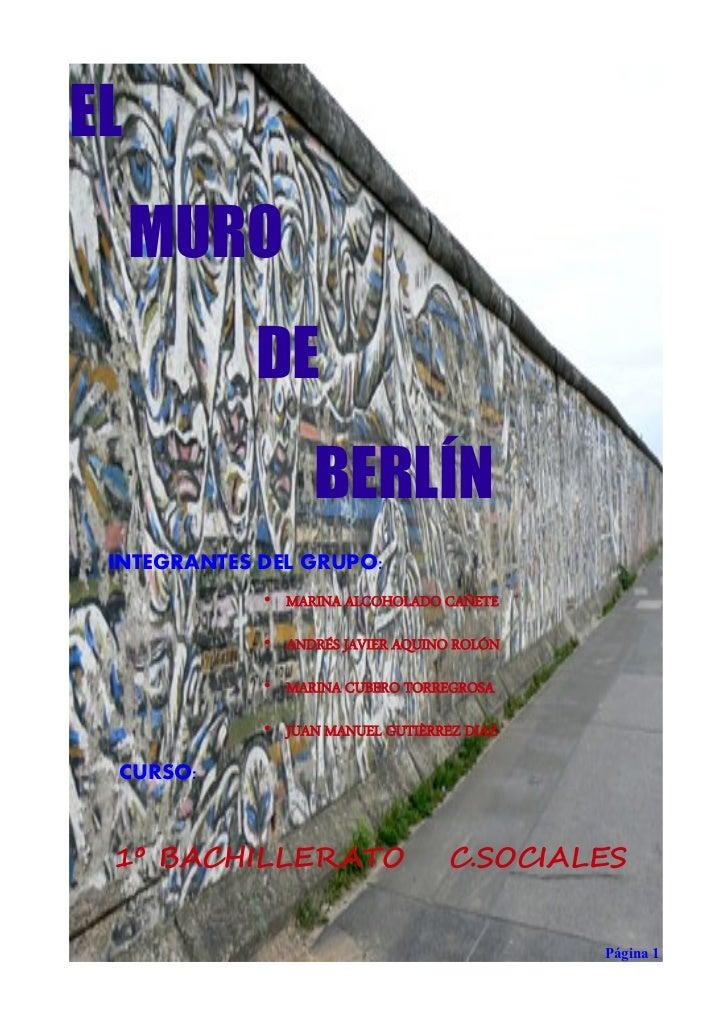 EL     MURO            DE                  BERLÍN INTEGRANTES DEL GRUPO:             • MARINA ALCOHOLADO CAÑETE           ...