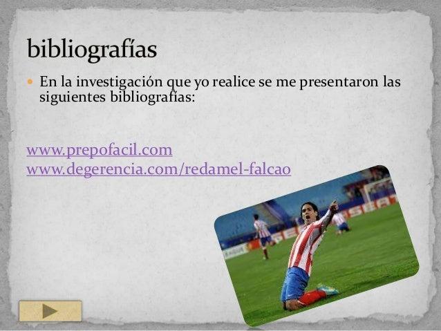  En la investigación que yo realice se me presentaron lassiguientes bibliografías:www.prepofacil.comwww.degerencia.com/re...