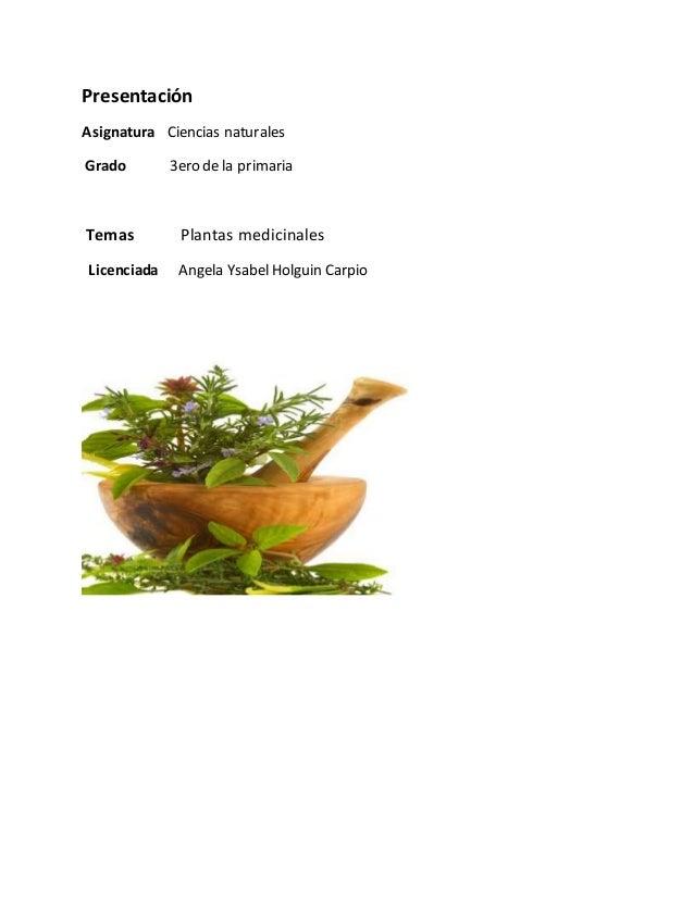 Presentación Asignatura Ciencias naturales Grado 3ero de la primaria Temas Plantas medicinales Licenciada Angela YsabelHol...