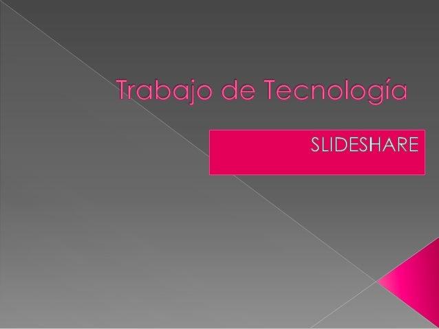   SLIDESHARE :Es un sitio web que ofrece a los usuarios la posibilidad de subir y compartir en público o en privado prese...