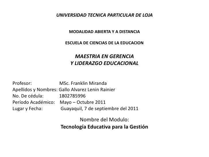 UNIVERSIDAD TECNICA PARTICULAR DE LOJA <br /><br />MODALIDAD ABIERTA Y A DISTANCIA<br /><br />ESCUELA DE CIENCIAS DE LA...