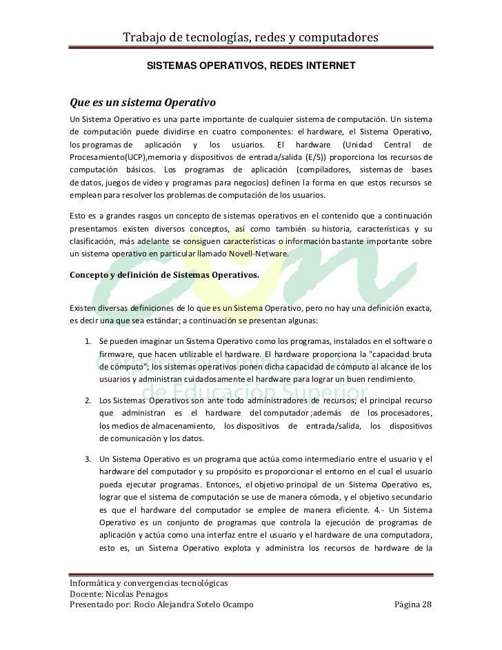 Trabajo de tecnologías, redes y computadores                     SISTEMAS OPERATIVOS, REDES INTERNETQue es un sistema Oper...