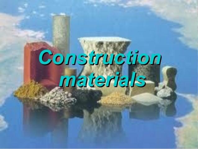 ConstructionConstruction materialsmaterials
