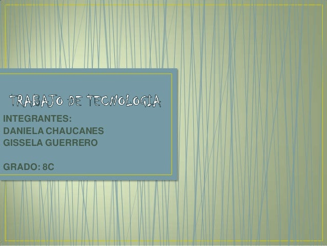 INTEGRANTES: DANIELA CHAUCANES GISSELA GUERRERO GRADO: 8C