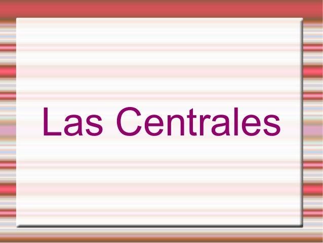 Las Centrales