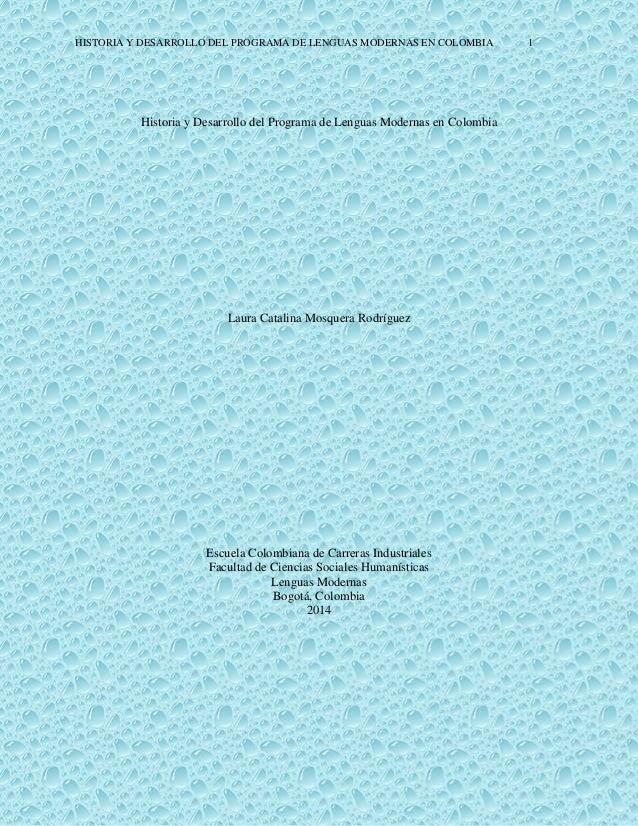 HISTORIA Y DESARROLLO DEL PROGRAMA DE LENGUAS MODERNAS EN COLOMBIA 1 Historia y Desarrollo del Programa de Lenguas Moderna...