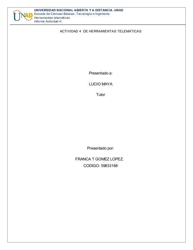 UNIVERSIDAD NACIONAL ABIERTA Y A DISTANCIA -UNAD Escuela de Ciencias Básicas, Tecnología e Ingeniería Herramientas telemát...