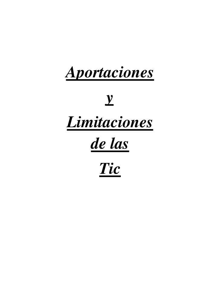 Aportaciones     yLimitaciones   de las    Tic