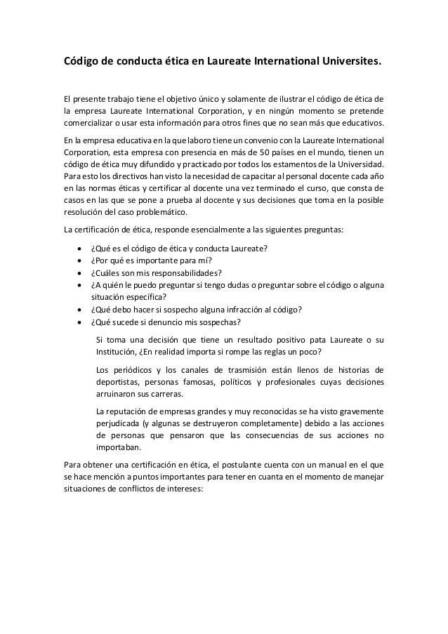 Código de conducta ética en Laureate International Universites. El presente trabajo tiene el objetivo único y solamente de...
