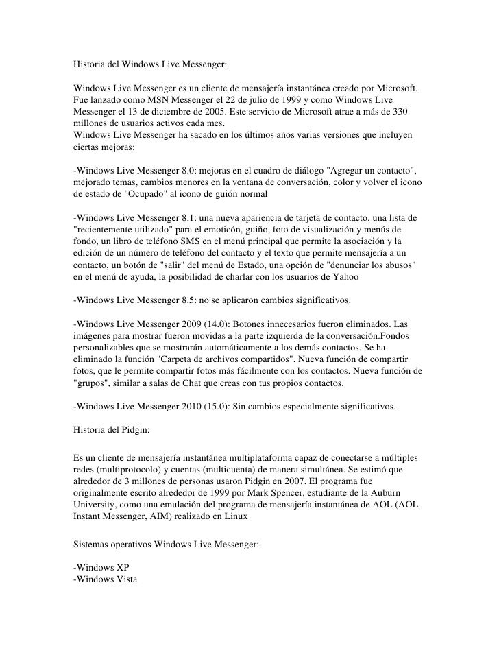 HistoriadelWindowsLiveMessenger:  WindowsLiveMessengeresunclientedemensajeríainstantáneacreadoporMicrosoft....